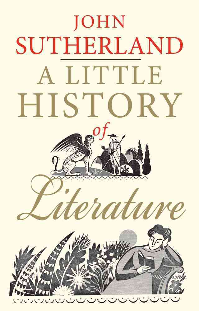 A Little History of Literature By Sutherland, John
